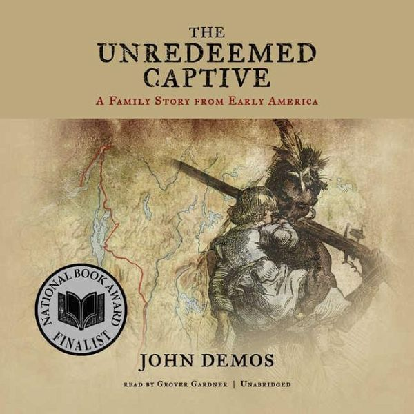 """the unredeemed captive by john demos John demos' the unredeemed captive: the story behind the book the """"unredeemed"""" captive,"""" john william's account of indian """"kidnapping"""" was not an unusual story in itself wars and other conflicts of the sort often landed several colonists in the hands of native americans."""