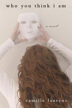 Who You Think I Am (eBook, ePUB) - Laurens, Camille