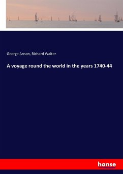 A voyage round the world in the years 1740-44