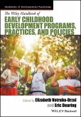 The Wiley Handbook of Early Childhood Development Programs, Practices, and Policies (eBook, PDF)