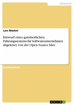 Entwurf eines ganzheitlichen Führungssystems für Softwareunternehmen abgeleitet von der Open Source Idee