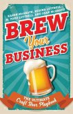 Brew Your Business: The Ultimate Craft Beer Playbook