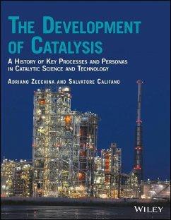 The Development of Catalysis (eBook, ePUB) - Zecchina, Adriano; Califano, Salvatore