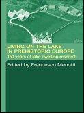 Living on the Lake in Prehistoric Europe (eBook, ePUB)