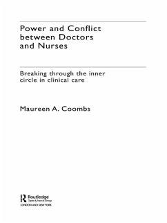 Power and Conflict Between Doctors and Nurses (eBook, ePUB) - Coombs, Maureen A.