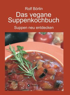Das vegane Suppenkochbuch (eBook, ePUB) - Börlin, Rolf