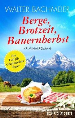 Berge, Brotzeit, Bauernherbst / Chefinspektor Egger Bd.2 (eBook, ePUB) - Bachmeier, Walter