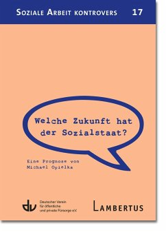 Welche Zukunft hat der Sozialstaat? (eBook, PDF) - Opielka, Michael