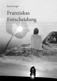 Franziskas Entscheidung (eBook, ePUB)