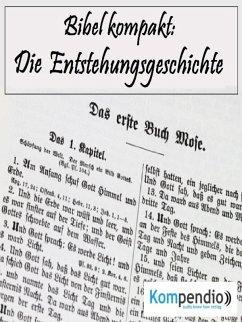 Die Entstehungsgeschichte (Bibel kompakt) (eBook, ePUB) - Dallmann, Alessandro
