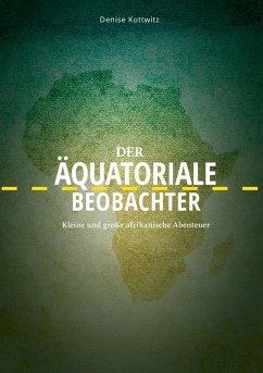 Der äquatoriale Beobachter (eBook, ePUB) - Kottwitz, Denise
