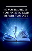 50 Masterpieces you have to read before you die vol: 1 (2020 Edition) (eBook, ePUB)