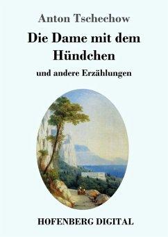 Die Dame mit dem Hündchen (eBook, ePUB) - Tschechow, Anton