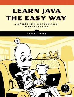Learn Java the Easy Way - Payne, Bryson