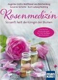 Rosenmedizin. So sanft heilt die Königin der Blumen (eBook, ePUB)