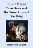 Tannhäuser und Der Sängerkrieg auf Wartburg (eBook, ePUB)