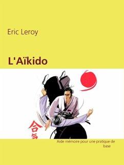 Aïkido (eBook, ePUB) - Leroy, Eric