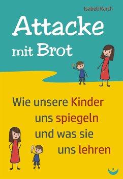 Attacke mit Brot (eBook, ePUB) - Karch, Isabell