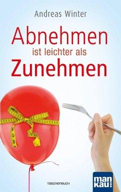 Abnehmen ist leichter als Zunehmen (eBook, PDF) - Winter, Andreas
