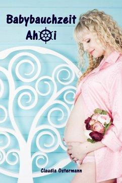 Babybauchzeit Ahoi (eBook, ePUB)