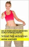 5kg in einer Woche abnehmen durch Intervallfasten (eBook, ePUB)
