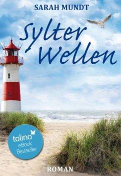 Sylter Wellen / Sylt-Trilogie Bd.3 (eBook, ePUB) - Mundt, Sarah