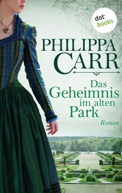 Das Geheimnis im alten Park: Die Töchter Englands - Band 15 (eBook, ePUB)