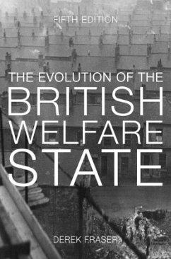 The Evolution of the British Welfare State - Fraser, Derek