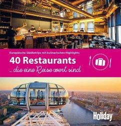 HOLIDAY Reisebuch: 40 Restaurants, die eine Reise wert sind - Rössig, Wolfgang
