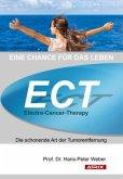 ECT - Electro-Cancer-Therapy. Eine Chance für das Leben