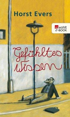 Gefühltes Wissen (eBook, ePUB) - Evers, Horst