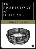 The Prehistory of Denmark (eBook, ePUB)