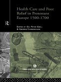 Health Care and Poor Relief in Protestant Europe 1500-1700 (eBook, ePUB)