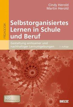 Selbstorganisiertes Lernen in Schule und Beruf (eBook, PDF) - Herold, Cindy; Herold, Martin