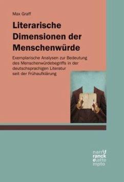 Literarische Dimensionen der Menschenwürde - Graff, Max