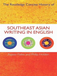 The Routledge Concise History of Southeast Asian Writing in English (eBook, ePUB) - Patke, Rajeev S.; Holden, Philip