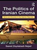 The Politics of Iranian Cinema (eBook, ePUB)