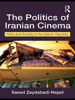 The Politics of Iranian Cinema (eBook, ePUB) - Zeydabadi-Nejad, Saeed
