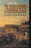 The Roman Remains of Southern France (eBook, PDF)