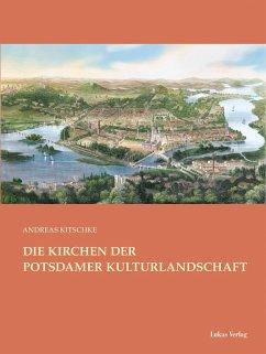 Die Kirchen der Potsdamer Kulturlandschaft (eBook, PDF) - Kitschke, Andreas
