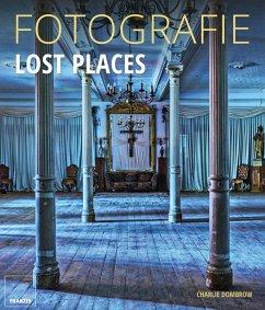 Fotografie Lost Places (eBook, ePUB) - Dombrow, Charlie