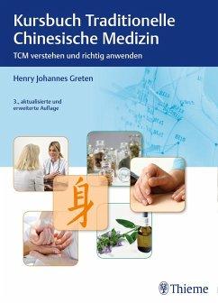 Kursbuch Traditionelle Chinesische Medizin (eBook, PDF) - Greten, Henry Johannes