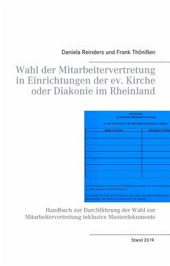 Wahl der Mitarbeitervertretung in Einrichtungen der ev. Kirche oder Diakonie im Rheinland (eBook, ePUB)