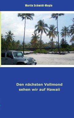 Den nächsten Vollmond sehen wir auf Hawaii (eBook, ePUB)