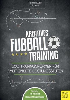 Kreatives Fußballtraining (eBook, ePUB) - Seeger, Fabian; Favé, Loïc