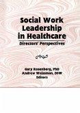Social Work Leadership in Healthcare (eBook, ePUB)
