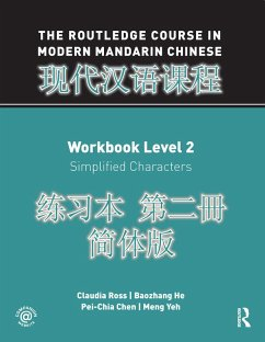 The Routledge Course in Modern Mandarin Chinese Workbook Level 2 (Simplified) (eBook, ePUB) - Ross, Claudia; He, Baozhang; Chen, Pei-Chia; Yeh, Meng