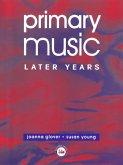 Primary Music: Later Years (eBook, ePUB)