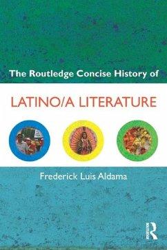 The Routledge Concise History of Latino/a Literature (eBook, PDF) - Aldama, Frederick Luis