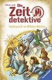 Goldrausch im Wilden Westen / Die Zeitdetektive Bd.37 (eBook, ePUB)